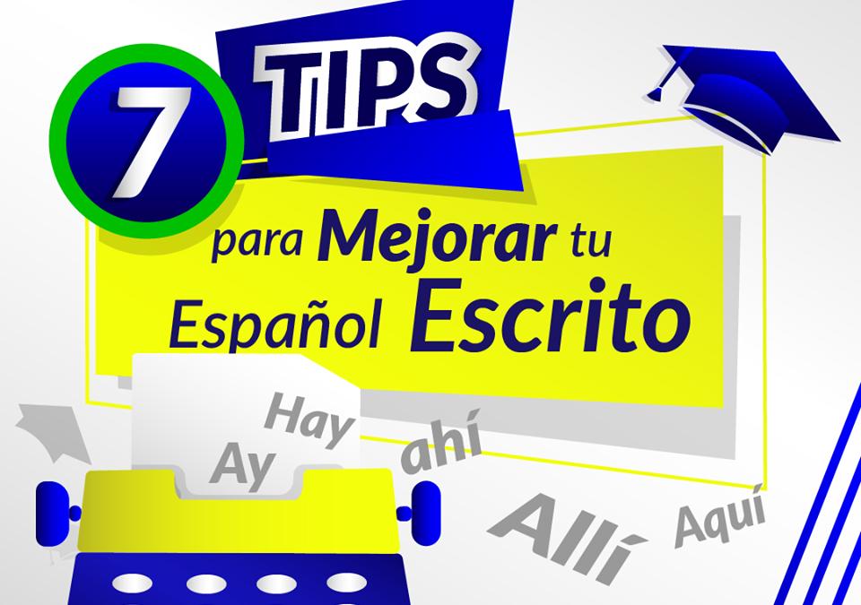 TIPS PARA MEJORAR TU ESPAÑOL ESCRITO